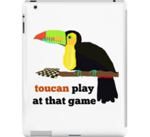 toucan play at that game! iPad Case/Skin