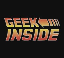 Geek Inside - Back To The Future Style by antibo