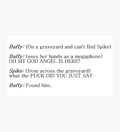 Buffy and Spike - How to find Spike Photographic Print