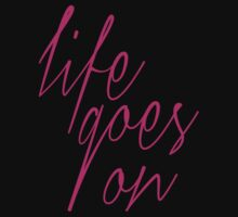 Life Goes On by 61designn