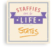 Staffie for Life Not Status Canvas Print