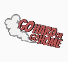 Go hard or go home - 7 Kids Tee