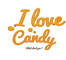 I love Candy What About You ? by CarlosV