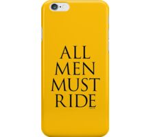 All Men Must Ride iPhone Case/Skin