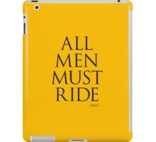 All Men Must Ride iPad Case/Skin