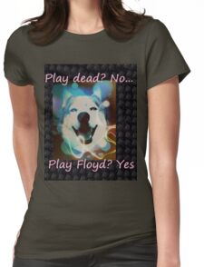 Play dead, no... play Floyd Womens Fitted T-Shirt