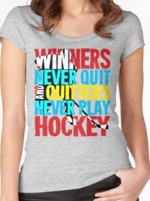 Winners Never Quit & Quitters Never Play Hockey Women's Fitted Scoop T-Shirt