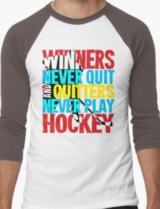 Winners Never Quit & Quitters Never Play Hockey Men's Baseball ¾ T-Shirt