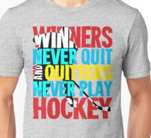 Winners Never Quit & Quitters Never Play Hockey Unisex T-Shirt