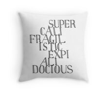 Supercalifragilisticexpialidocious - Mary Poppins Throw Pillow
