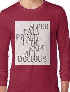 Supercalifragilisticexpialidocious - Mary Poppins Long Sleeve T-Shirt