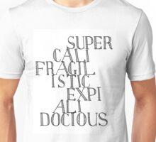 Supercalifragilisticexpialidocious - Mary Poppins Unisex T-Shirt