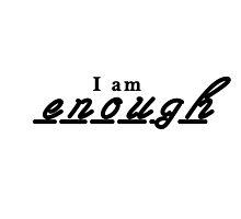 I am enough by lemonlimeyogurt