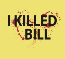 I killed Bill by DjenDesign