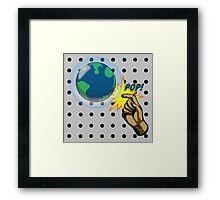 Don't Pop the Ozone Layer Framed Print