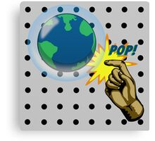 Don't Pop the Ozone Layer Canvas Print