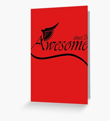 Awesome Since 1930 Greeting Card