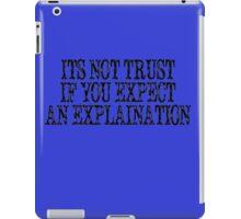 It's Not Trust iPad Case/Skin