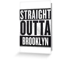 Straight Outta Brooklyn Greeting Card