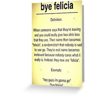 Bye Felicia Definition Greeting Card