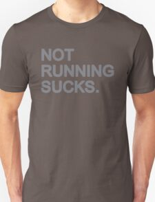 Not Running Sucks T-Shirt