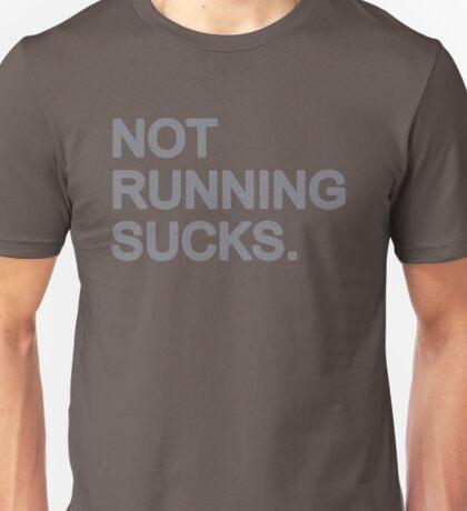Not Running Sucks Unisex T-Shirt
