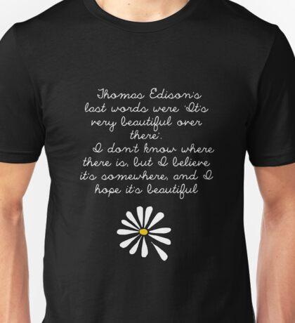 LFA - Thomas Edison's last words Unisex T-Shirt