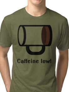 Caffeine low Tri-blend T-Shirt