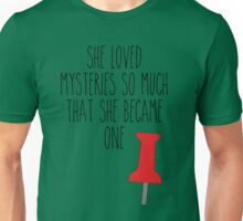 PT - She loved mysteries so much she became one Unisex T-Shirt