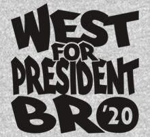 West For President Bro 2020 by EthosWear