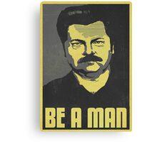Be A Man Canvas Print