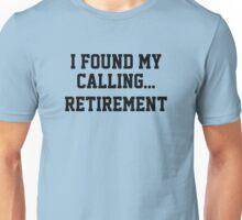 I Found My Calling... Unisex T-Shirt