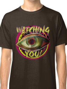 Watching You Classic T-Shirt