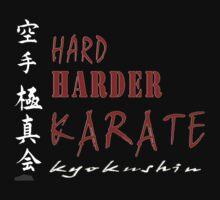 Hard. Harder. Karate Kyokushin ( black t-shirt & hoodie) by LiveVintage