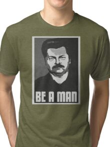 Be A Man- Black/White  Tri-blend T-Shirt