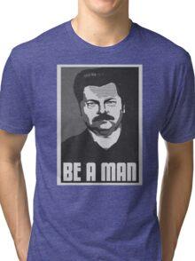 Be A Man- Black/White  Tri-blend T-Shirt