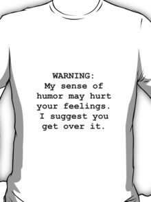 Warning Humor T-Shirt
