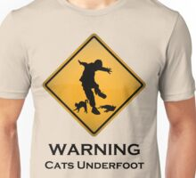 Cats Underfoot Warning Sign Unisex T-Shirt