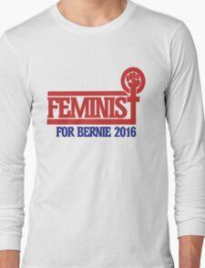 Feminist for bernie sanders 2016 Long Sleeve T-Shirt