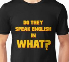 Do They Speak English in What? Unisex T-Shirt