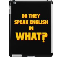 Do They Speak English in What? iPad Case/Skin