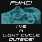 fyhc I've a light cycle outside! by peyton7