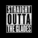 Straight Outta The Glades by Digital Phoenix Design