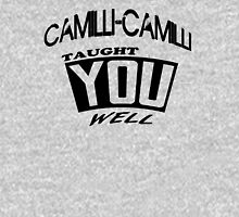 Camilli-Camilli Taught You Well Unisex T-Shirt