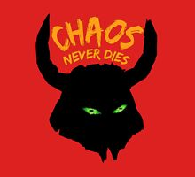 Chaos Never Dies Unisex T-Shirt