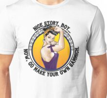 Nice Story, Boy... Go make your own sammich - Rosie Riveter Style Graphic Unisex T-Shirt