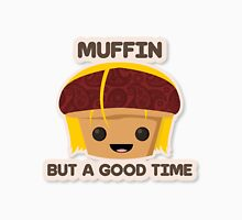 Muffin But a Good Time Unisex T-Shirt