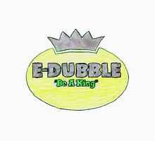 "E-Dubble ""Be A King"" Unisex T-Shirt"