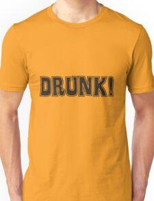 DRUNK! Unisex T-Shirt