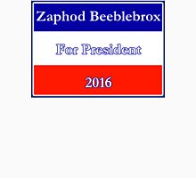 Zaphod Beeblebrox For President Unisex T-Shirt